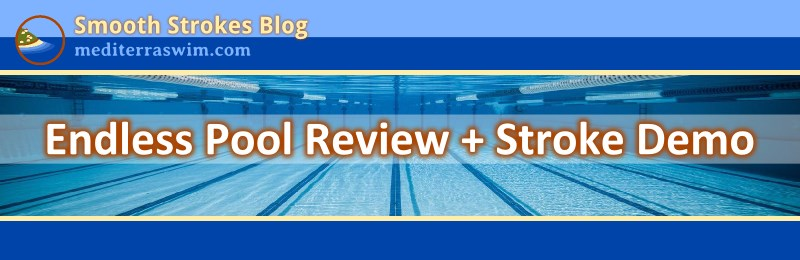 Endless Pool Review + Stroke Demo  Mediterra  Total